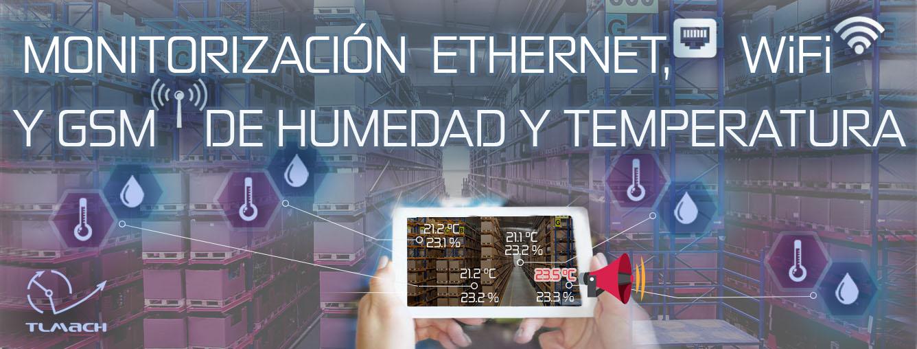 Monitorización mediante Ethernet, WiFI o GSM de Temperatura y/o Humedad Relativa