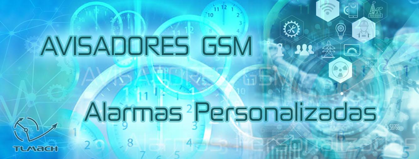 Avisadores GSM - Alarmas personalizadas